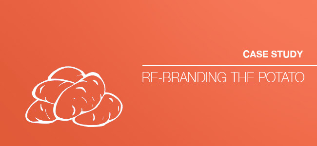 Case study: Re-branding the potato