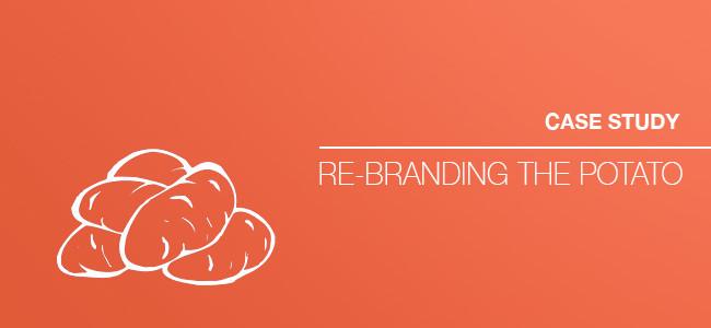 Case study: Re-branding the potato