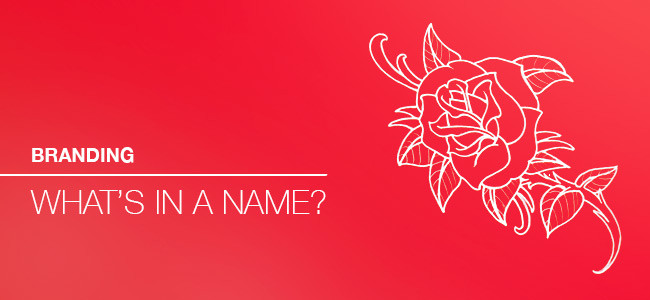 Branding: What's in a name?