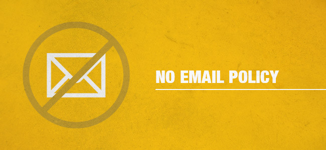 No email policy