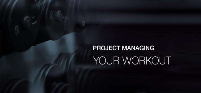 Project managing your workout
